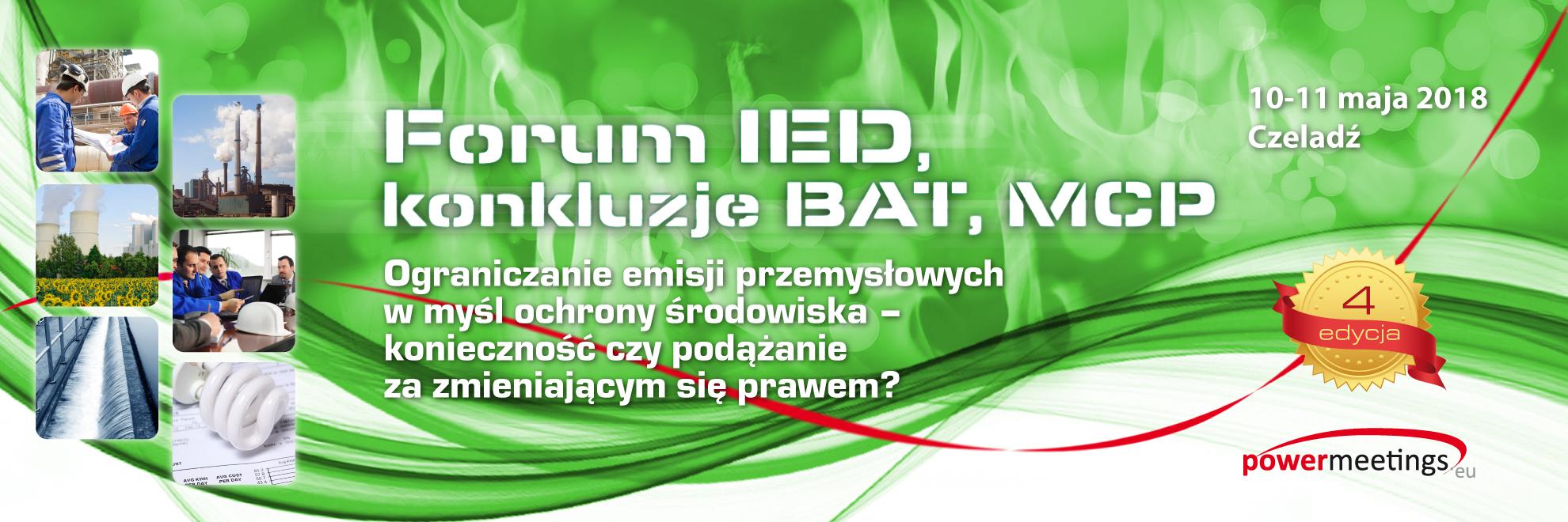 IV Forum IED, konkluzje BAT, MCP – Zapraszamy 10-11 maja 2018 do Czeladzi