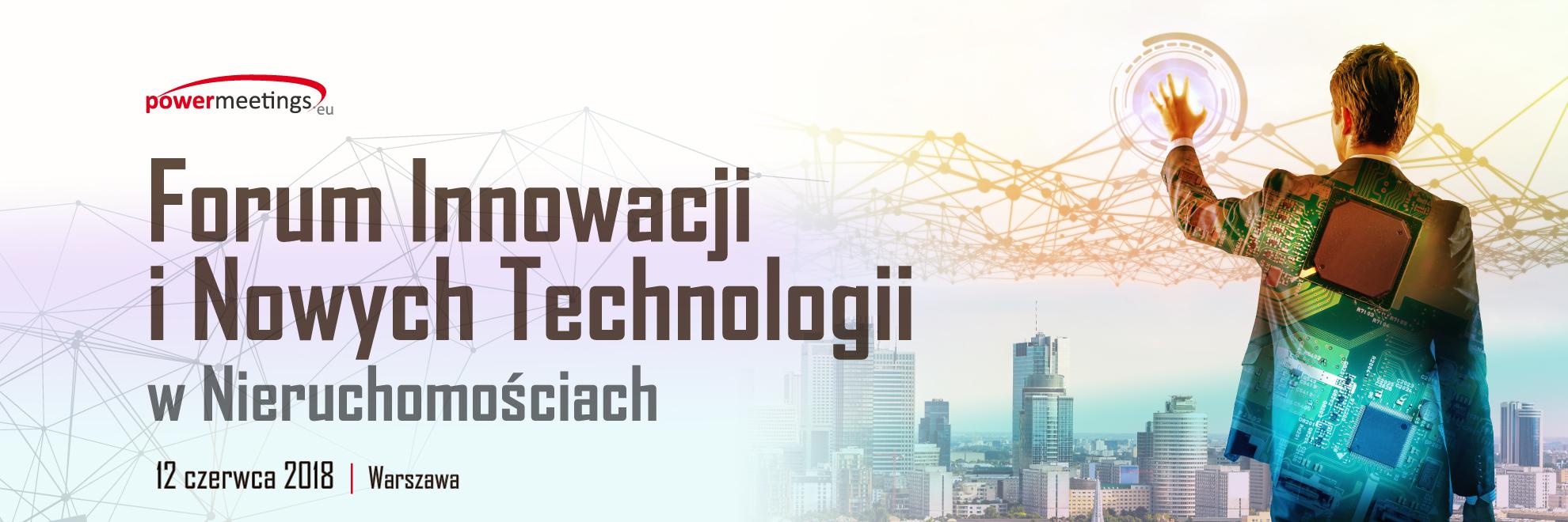 Forum Innowacji i Nowych Technologii w Nieruchomościach które odbędzie się już 12 czerwca.